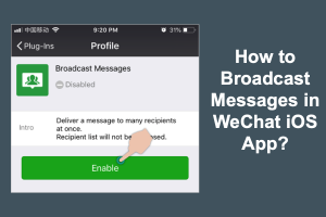 How to Broadcast Messages in WeChat iOS App?