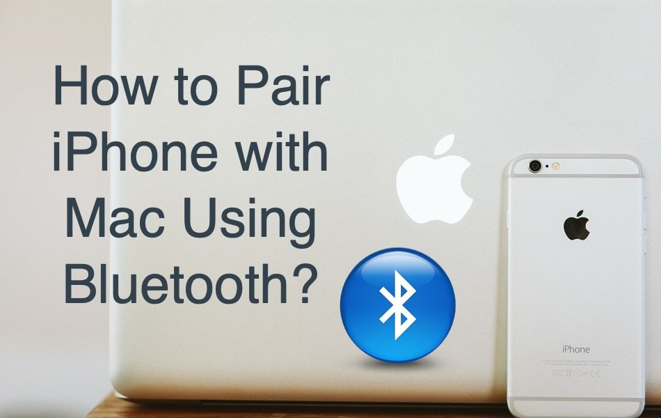How to Pair iPhone with Mac Using Bluetooth?