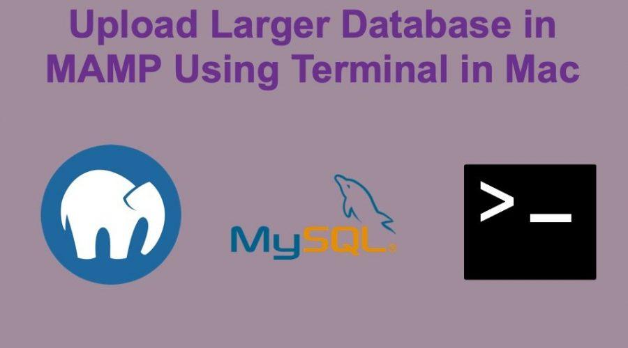 Import Large MySQL Database in phpMyAdmin in MAMP