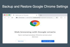 Backup and Restore Google Chrome Settings