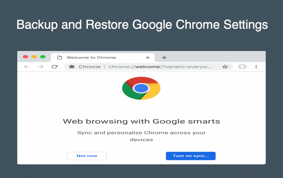 Backup and Restore Google Chrome Settings
