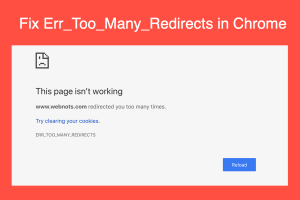Fix Err_Too_Many_Redirects in Chrome