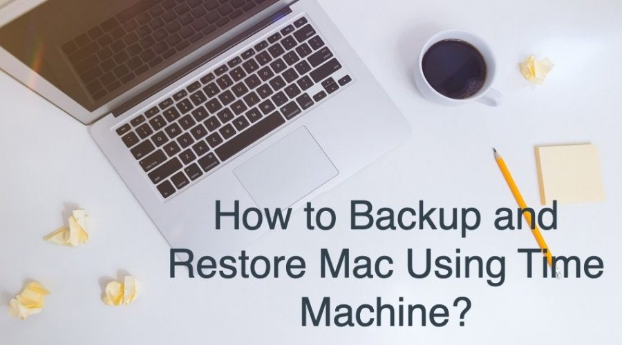 Guide on How to Backup and Restore Mac Using Time Machine?
