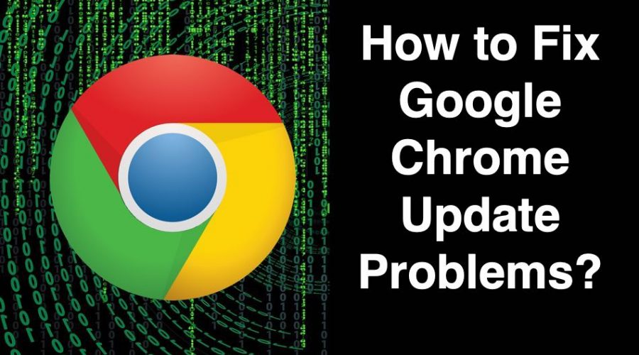 7 Ways to Fix Google Chrome Update Problems