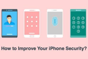 How to Improve Your iPhone Security?