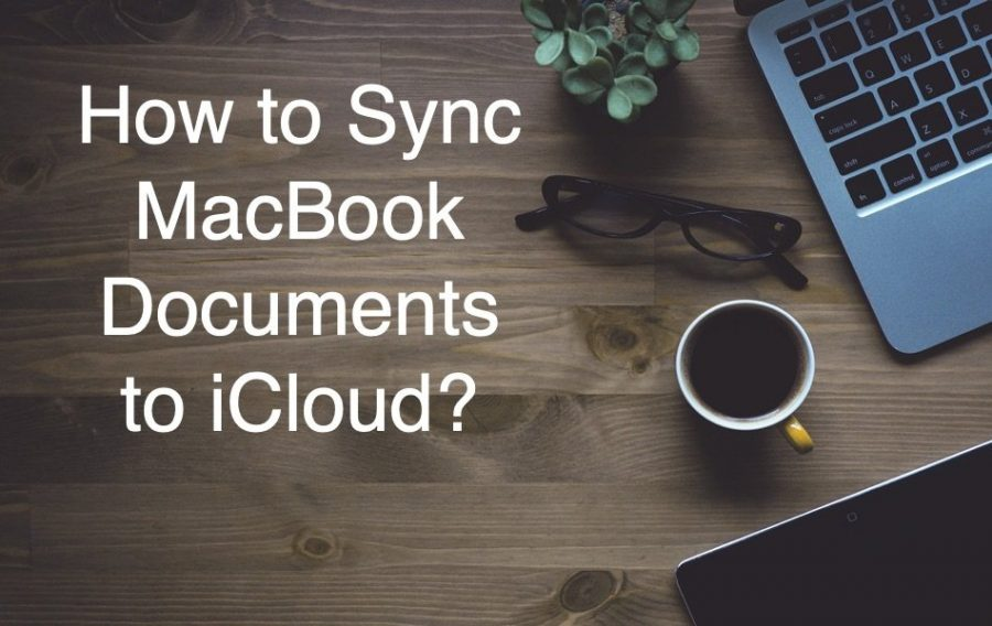 How to Sync Documents on Mac Using iCloud?