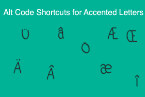 Alt Code Shortcuts for Accented Letters
