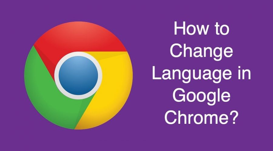 How to Change Language in Google Chrome?