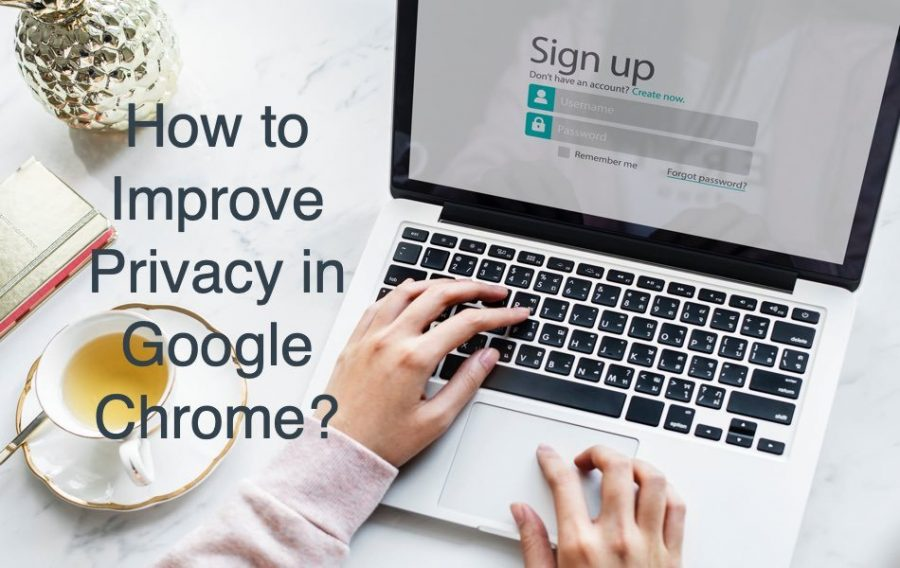 5 Ways to Improve Privacy When Using Google Chrome