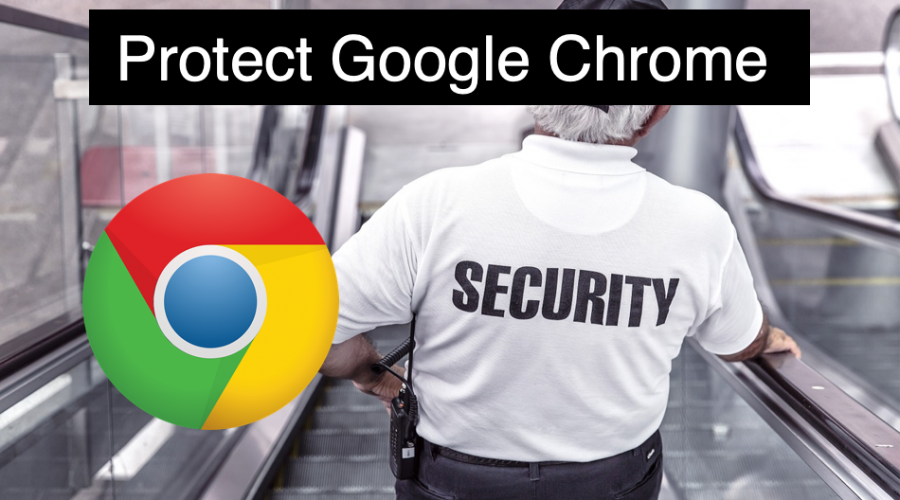 10 Ways to Protect Google Chrome Browser