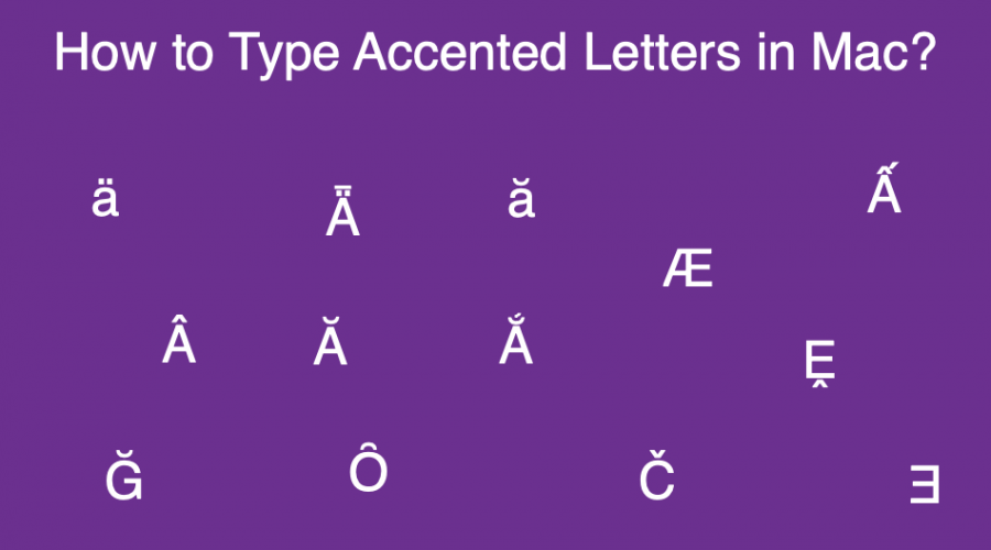 4 Ways to Type Accented Letters in Mac