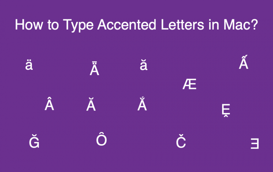 Keyboard Shortcuts for Accent Letters in Mac