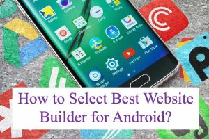 5 Ways to Pick Best Website Builder for Android