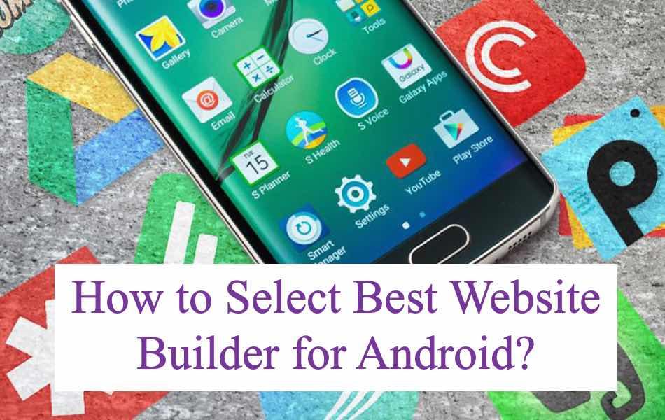 How to Select Best Android Website Builder App? » WebNots