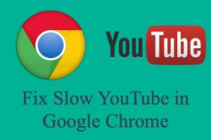 Fix Slow YouTube in Google Chrome