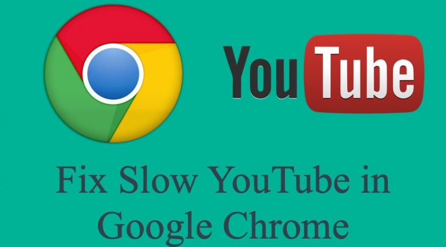 How to Fix Slow YouTube Videos Loading in Google Chrome?