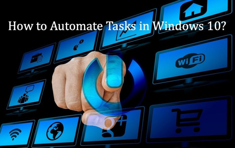 How to Automate Tasks in Windows 10?