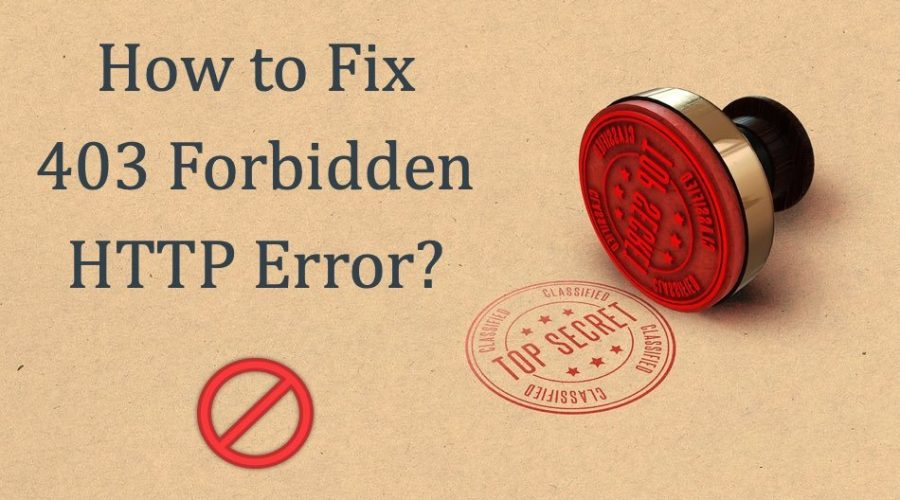 How to Fix 403 Forbidden HTTP Error?