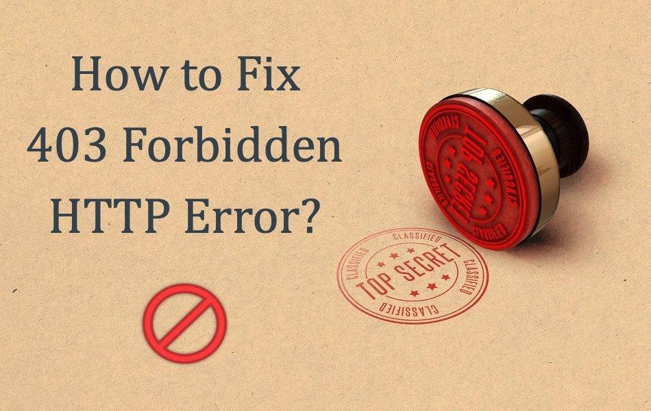How to Fix 403 Forbidden HTTP Error?