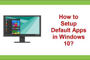How to Setup Default Apps in Windows 10?