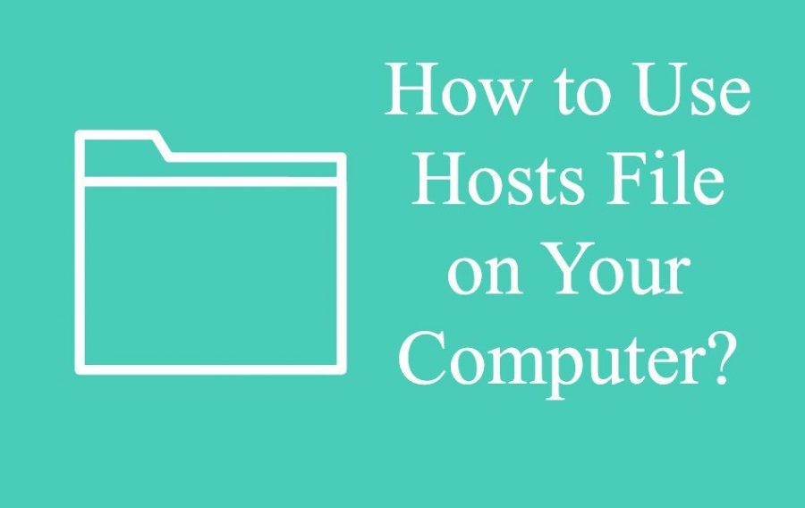 7 Ways to Use Hosts File on Your Computer