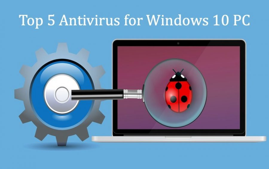 Top 5 Antivirus for Windows 10 PC