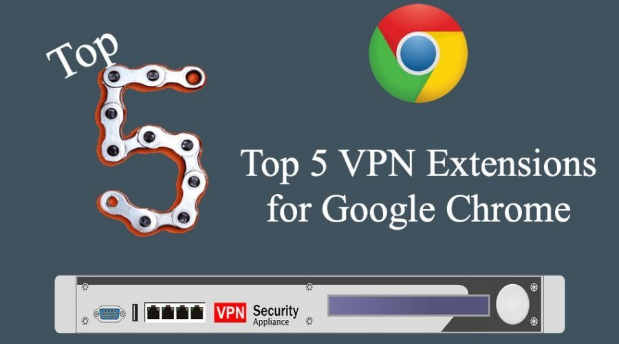Top 5 VPN Extensions for Google Chrome