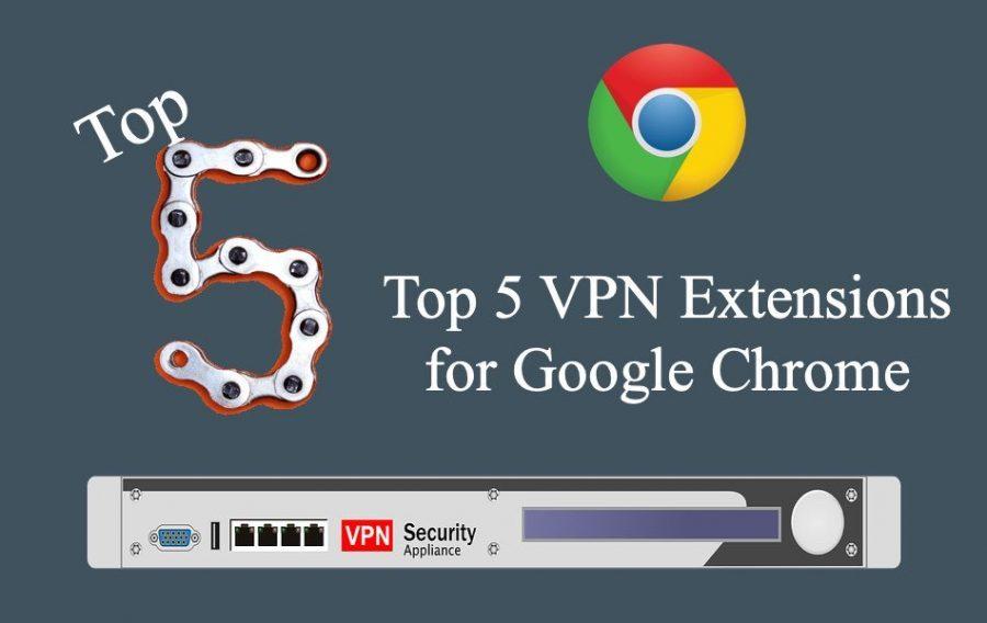 Top 5 VPN Extensions for Google Chrome