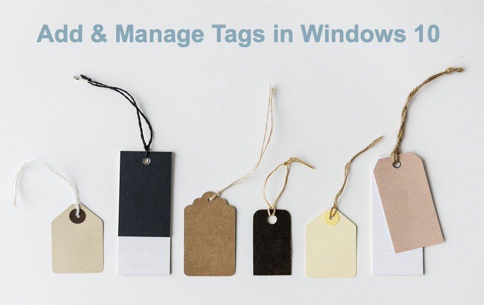 Add and Manage Tags in Windows 10