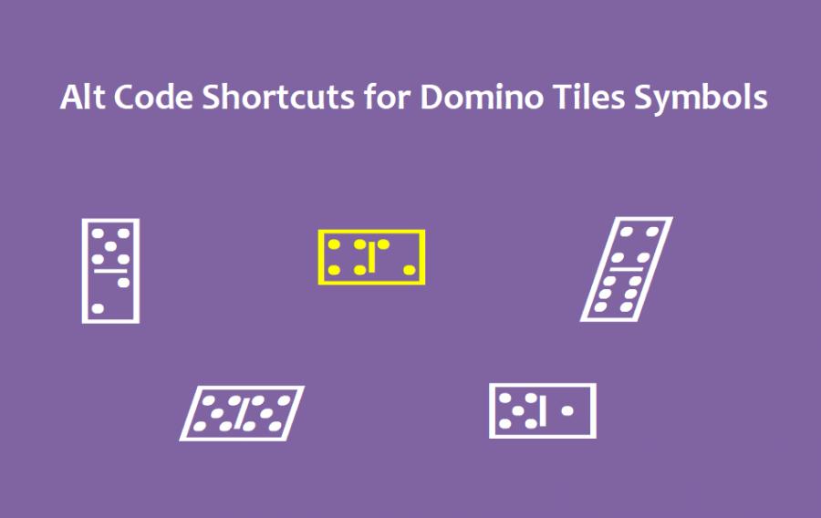 Alt Code Shortcuts for Domino Tiles