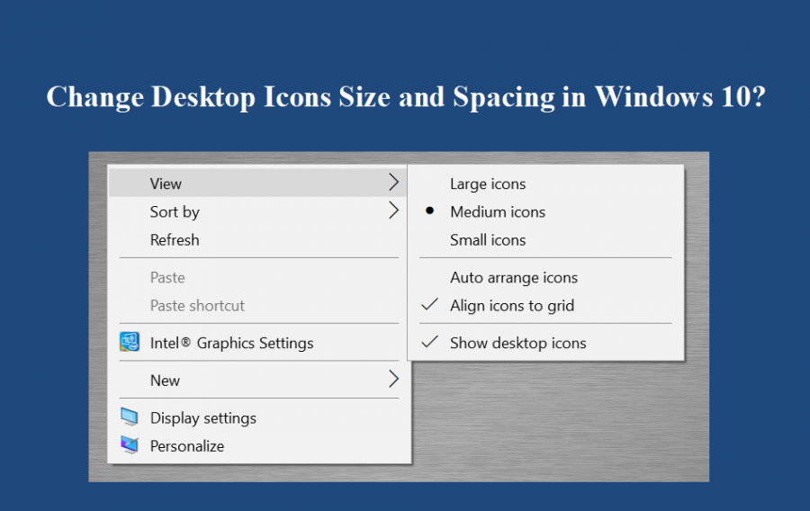Change Desktop Icons Size and Spacing in Windows 10