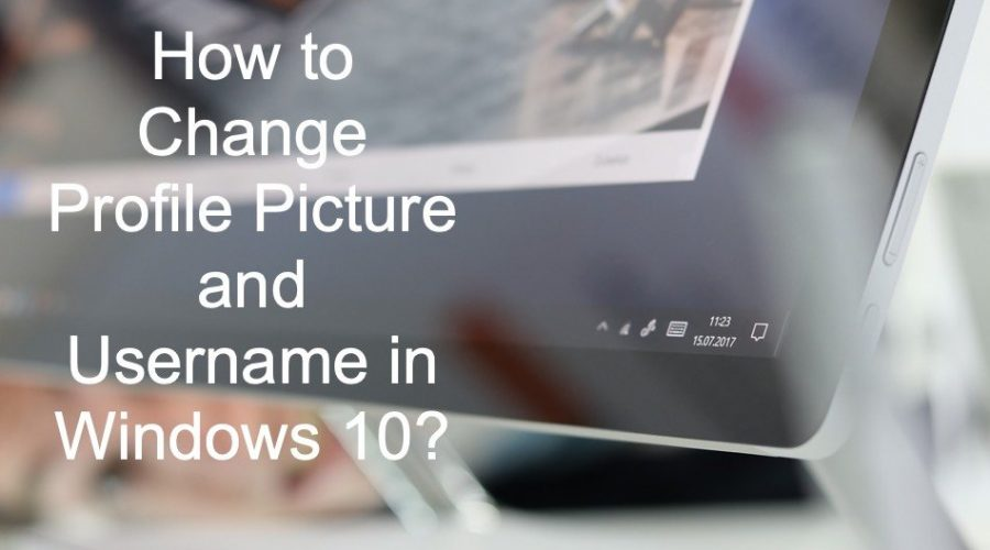 How to Change Profile Picture and Username in Windows?