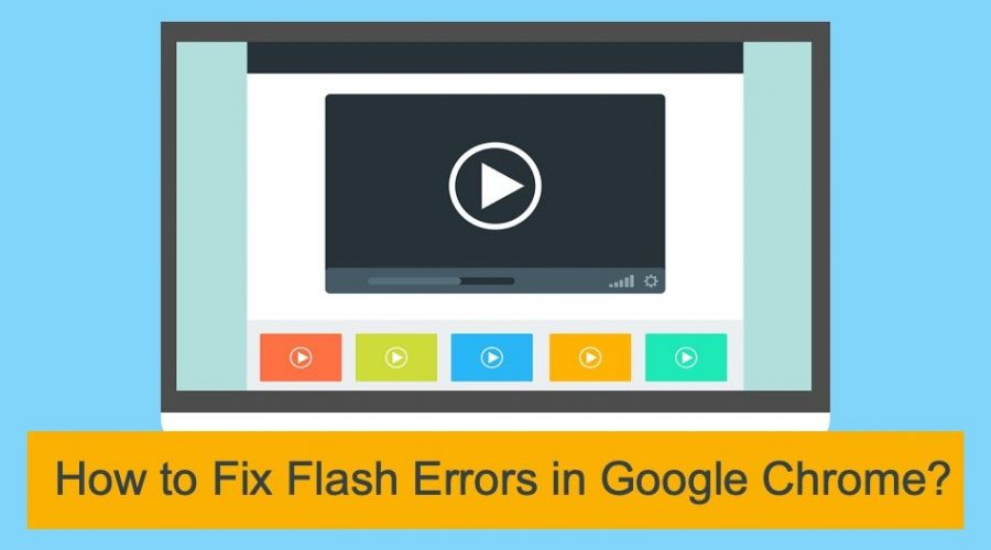 How to Fix Flash Errors in Google Chrome?