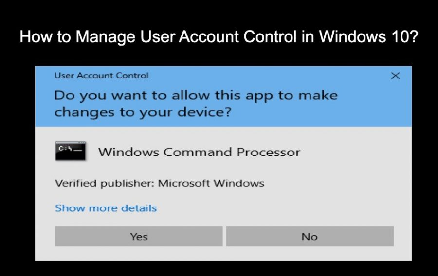 How to Manage User Account Control in Windows 10?