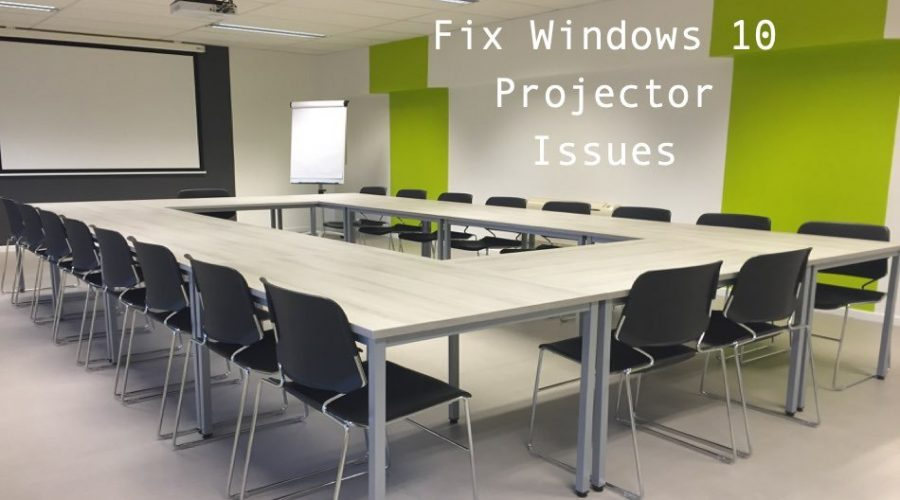 How to Fix Projector Issues in Windows 10?