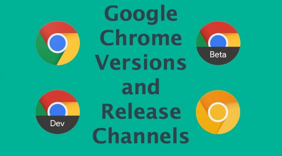What are Different Chrome Versions and Release Channels?