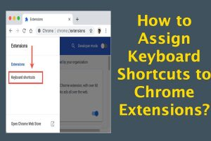 How to Assign Keyboard Shortcuts to Chrome Extensions?
