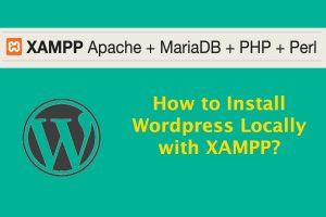 How to Install Wordpress Locally with XAMPP?