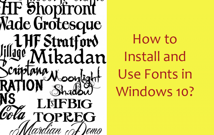 How to Install and Use Fonts in Windows 10?