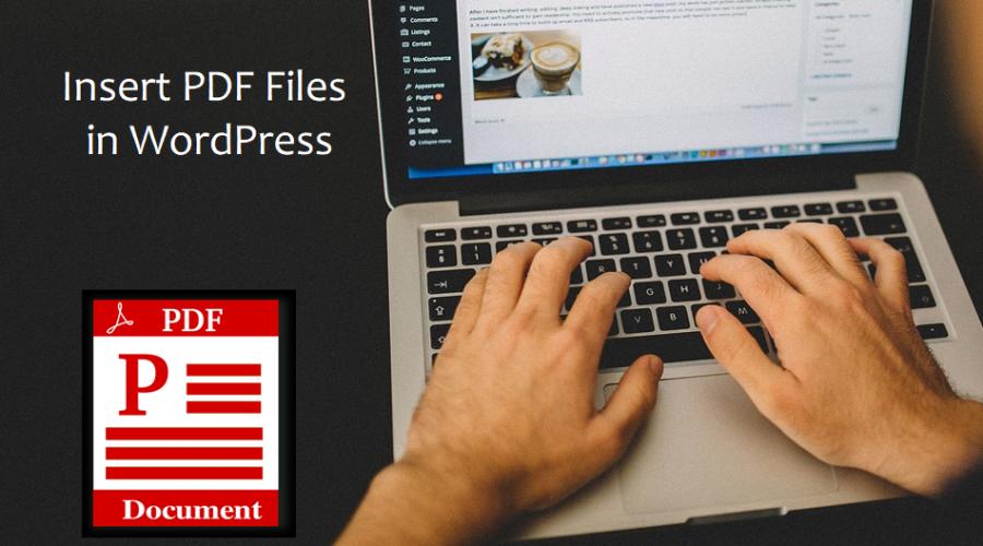 4 Ways to Insert PDF Files in WordPress Site