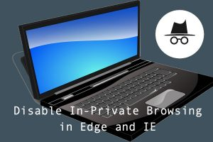 Disable In-Private Browsing in Edge and IE