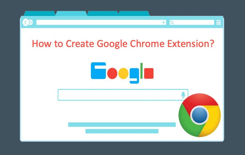 How to Create Google Chrome Extension?
