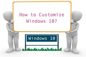 How to Customize Windows 10?