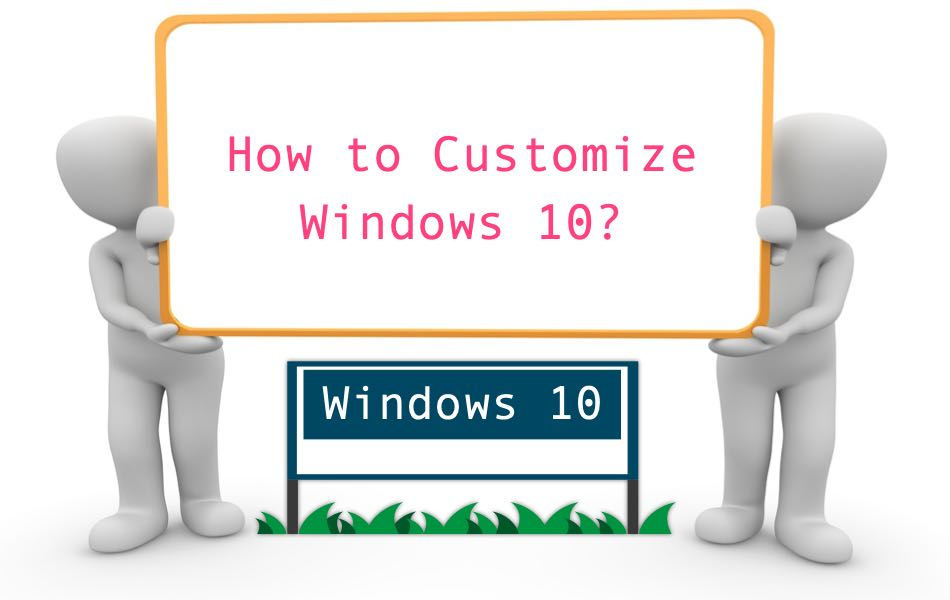 How to Customize Windows 10?