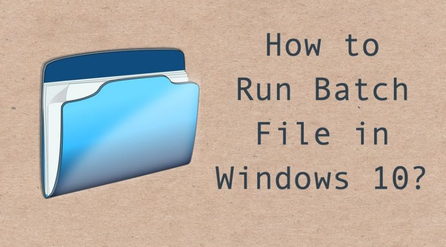 What is Batch File and How to Run it in Windows 10?