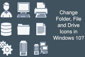 Change Folder, File and Drive Icons in Windows 10?