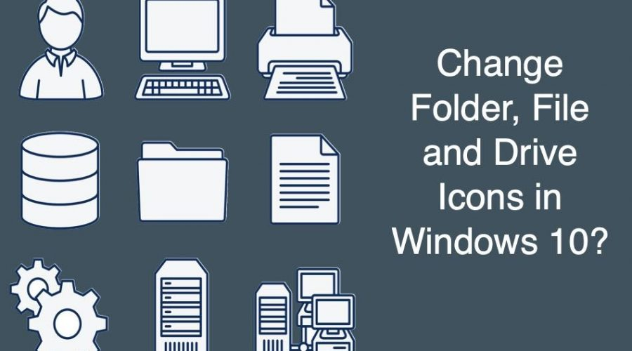 How to Change Folder, File and Drive Icon in Windows 10?