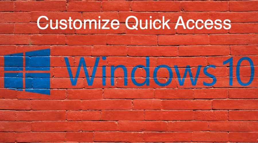 How to Customize Quick Access in Windows 10?