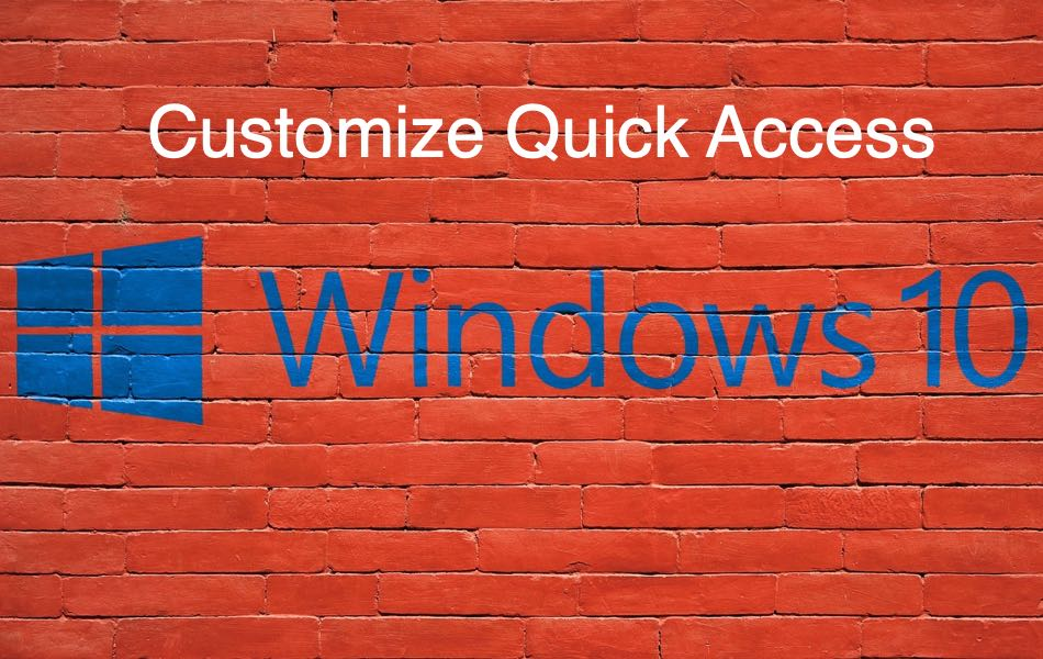 Customize Quick Access in Windows 10