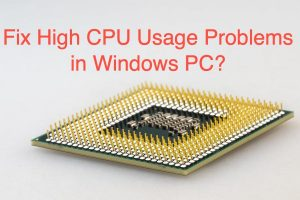 Fix High CPU Usage Problems in Windows PC?